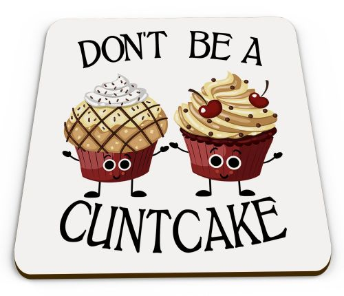 Don't Be A Cuntcake Funny Rude Cupcake Novelty Glossy Mug Coaster